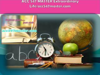 ACC 547 MASTER Extraordinary Life/acc547master.com