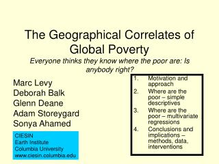 The Geographical Correlates of Global Poverty Everyone thinks they know where the poor are: Is anybody right