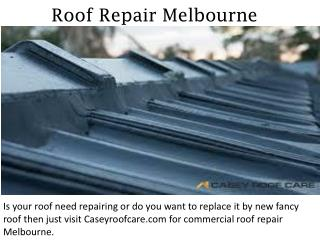 Roof Repair Melbourne - caseyroofcare.com