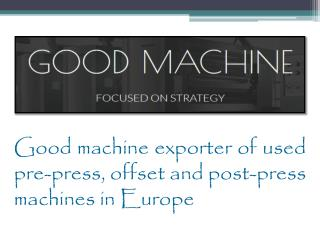 Second Hand Offset Printing Machines From Europe