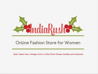 IndiaRush Online Fashion Store For Women Ethnic Wear & Many More!