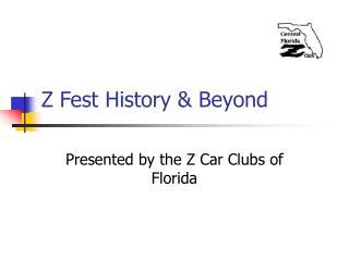 Z Fest History  Beyond