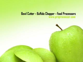 Buffalo Chopper - Professional Processor