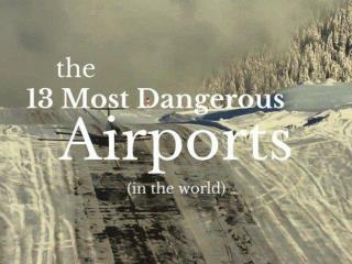 Top 13 Scariest Airport in The World
