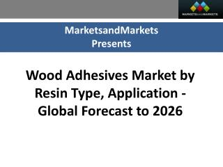 Wood Adhesives Market worth 5.24 Billion USD by 2026