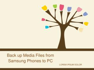 Tips to Backup Media Files from Samsung Phones to PC