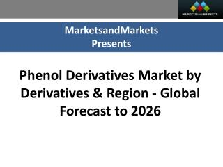 Phenol Derivatives Market worth 19.78 Billion USD by 2026