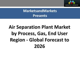 Air Separation Plant Market worth 7.27 Billion USD by 2026