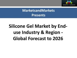 Silicone Gel Market worth 1.96 Billion USD by 2026