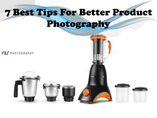 7 Best Tips For Better Product Photography