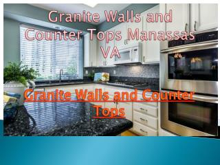 Granite Walls and Counter Tops Services in Manassas VA