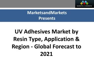 UV Adhesives Market worth 1,222.5 Million USD by 2021
