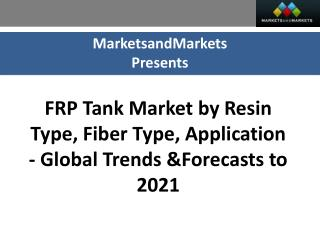FRP Tank Market worth 2.32 Billion USD by 2021