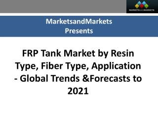 FRP Tank Market worth 2.32 Billion USD by 2021