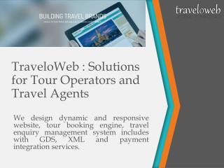 TraveloWeb Infotech : e-Business Solutions Company