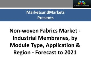 Non-woven Fabrics Market - Industrial Membranes worth 959.5 Million USD by 2021