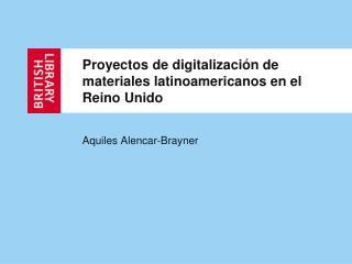 Proyectos de digitalizaci n de materiales latinoamericanos en el Reino Unido