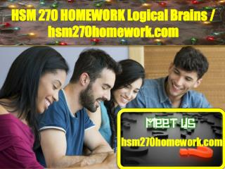 HSM 270 HOMEWORK Logical Brains/hsm270homework.com