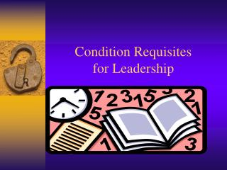 Condition Requisites  for Leadership