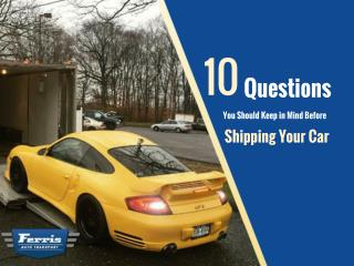 10 Questions You Should Keep In Mind Before Shipping Your Car