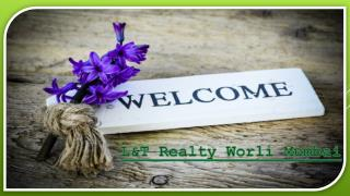 LNT Realty Worli Mumbai| Latest Property Plan