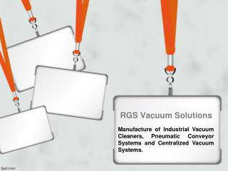 RGS India: Manufacture of Industrial Vacuum Cleaners & Pneumatic Conveyor Systems
