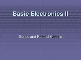 Basic Electronics II