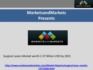 Surgical Lasers Market worth 2.37 Billion USD by 2021