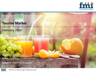Taurine Market to Increase at Steady Growth Rate