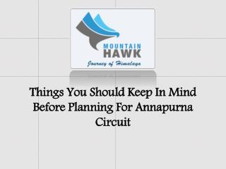 Things You Should Keep In Mind Before Planning For Annapurna Circuit
