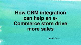 How CRM integration can help an e-Commerce store drive more sales