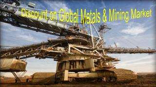 Discount on Global Metals & Mining Market