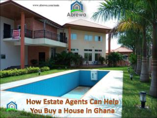 How Estate Agents can help you Buy a House in Ghana