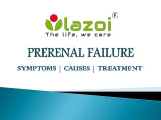 Prerenal Failure :- causes, symptoms, treatments and diagnosis