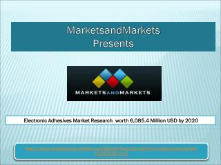 Electronic Adhesives Market Research worth 6,085.4 Million USD by 2020