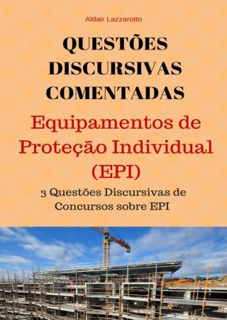Provas Discursivas Comentadas de Segurança e Saúde no Trabalho (Normas Regulamentadoras)