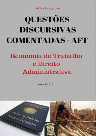 Dissertações, Discursivas e Parecer Técnico Comentados para AFT