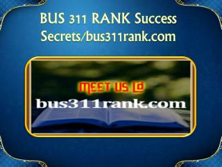 BUS 311 RANK Success Secrets/bus311rank.com