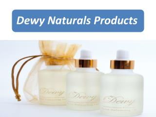 Dewy Naturals Products