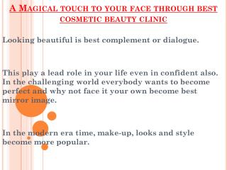 Magical touch to your face through best cosmetic beauty clinic in Uk