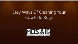 Easy Ways Of Cleaning Your Cowhide Rugs
