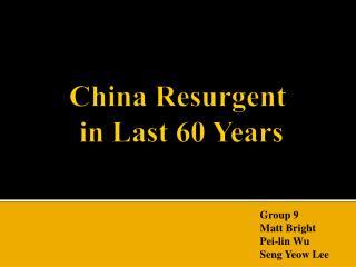 China Resurgent  in Last 60 Years