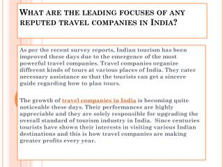 What are the leading focuses of any reputed travel companies in India?