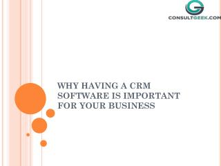 WHY HAVING A CRM SOFTWARE IS IMPORTANT FOR BUSINESSES