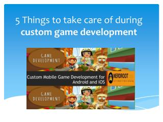 5 Things to take care of during custom game development