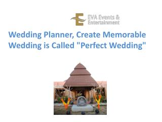 "Wedding Planner, Create Memorable Wedding is Called ""Perfect Wedding"""