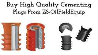 Buy High Quality Cementing Plugs from ZS-OilFieldEquip