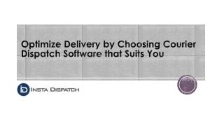 Optimize Delivery by Choosing Courier Dispatch Software that Suits You