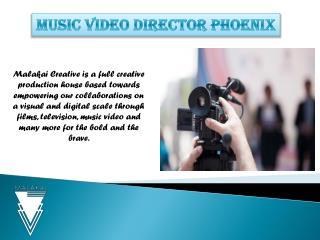 Music video director phoenix