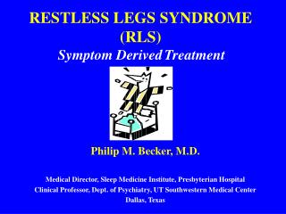 RESTLESS LEGS SYNDROME RLS  Symptom Derived Treatment